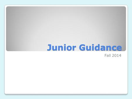 Junior Guidance Fall 2014. Objectives for Today Review your transcript Review your 5 Post-HS Options Naviance Activity: College SuperMatch Become familiar.