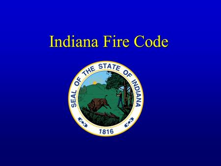 Indiana Fire Code.