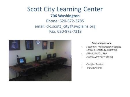 Scott City Learning Center 706 Washington Phone: 620-872-3785   Fax: 620-872-7313 Program sponsors: Southwest Plains Regional.