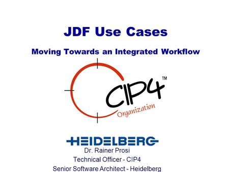 JDF Use Cases Moving Towards an Integrated Workflow