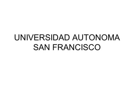 UNIVERSIDAD AUTONOMA SAN FRANCISCO. BE USED TO AND GET USED TO Be used to something Be used to doing Be used to is an expression. It is not a tense. If.
