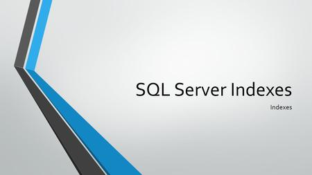 SQL Server Indexes Indexes. Overview Indexes are used to help speed search results in a database. A careful use of indexes can greatly improve search.