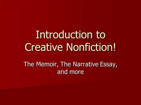 truth non fiction narratives essay Narrative essay as a mode of narratives are generally written in the first person they are based upon actual (non-fiction) experiences.