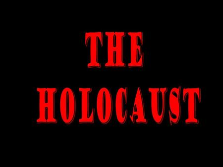 The Holocaust Def. - Nazi Germany's systematic murder of European Jews –6 million Jews –2/3's of Europe's Jewish population –6 million others' Gypsies,