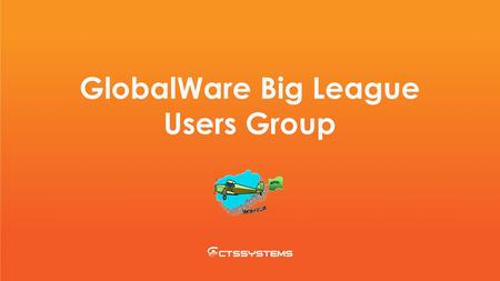 GlobalWare Big League Users Group. Turbulent Times Global Economic Recession hit travel industry hard Market shifting developments / trends forcibly impacting.