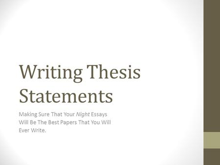 essay lead in statements Such thesis statements are tautological or so universally accepted that there is no need to prove the point  ones we should limit speech that may hurt people's feelings in ways similar to the way we limit speech that may lead directly to bodily harm better thesis 2: the fighting words exception to free speech is not legitimate because it wrongly.
