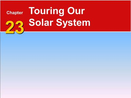 Touring Our Solar System Chapter 23