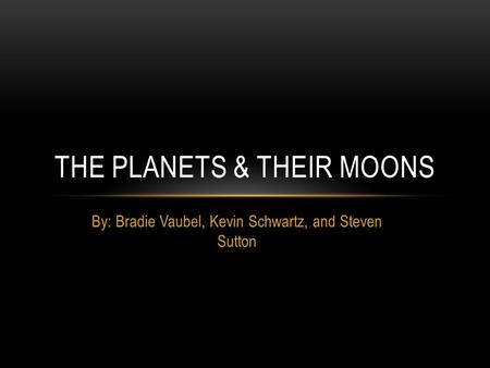The Planets & Their Moons