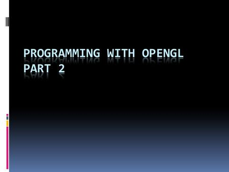 "1. OpenGL/GLU/GLUT  OpenGL v4.0 (latest) is the ""core"" library that is platform independent  GLUT v3.7 is an auxiliary library that handles window creation,"