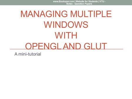 Managing Multiple Windows with OpenGL and GLUT