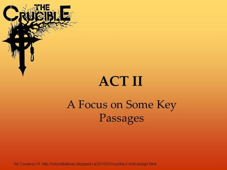 Art Courtesy Of:  ACT II A Focus on Some Key Passages.