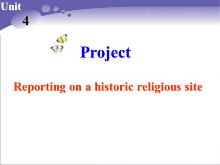 Project Unit 4 Reporting on a historic religious site.