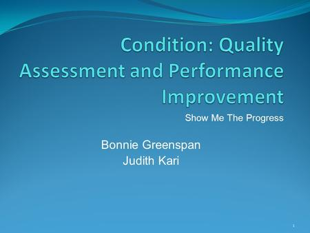 1 Show Me The Progress Bonnie Greenspan Judith Kari.