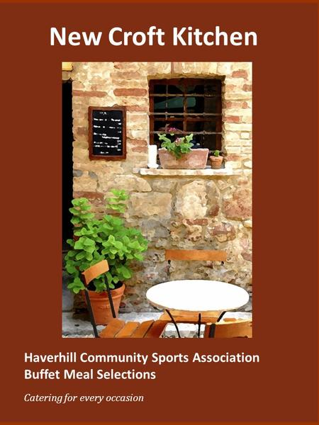 New Croft Kitchen Haverhill Community Sports Association Buffet Meal Selections Catering for every occasion.