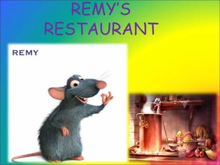 REMY'S RESTAURANT. [u:] juice, soup, blue [i:] eat, meat, tea [e] bread, breakfast [о] coffee, porridge [ai] ice, ice-cream [i] milk, fish, chips, drink,pizza.