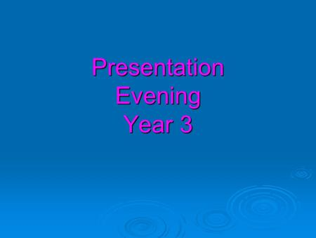 Presentation Evening Year 3. Welcome to the presentation evening  Who we are:  Year 3 – Miss Gill  Year 3 – Miss Ali.