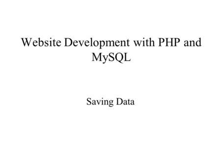 Website Development with PHP and MySQL Saving Data.