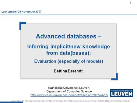 Berendt: Advanced databases, winter term 2007/08,  1 Advanced databases – Inferring implicit/new.