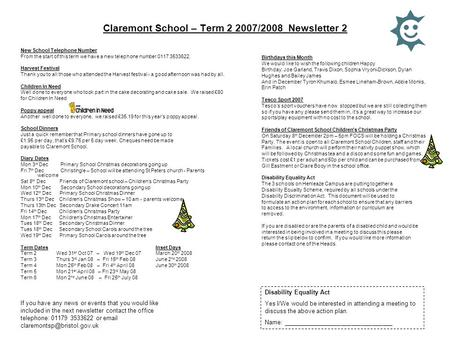 Claremont School – Term 2 2007/2008 Newsletter 2 New School Telephone Number From the start of this term we have a new telephone number 0117 3533622. Harvest.