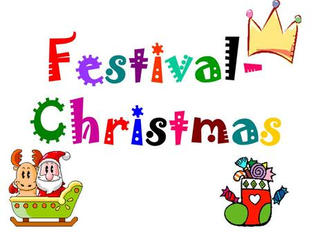 Festival-ChristmasFestival-Christmas. What can we do on Christmas? Part A.