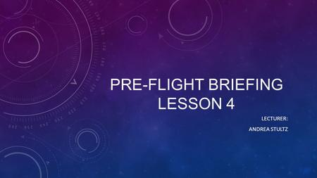 pre-flight briefing LESSON 4