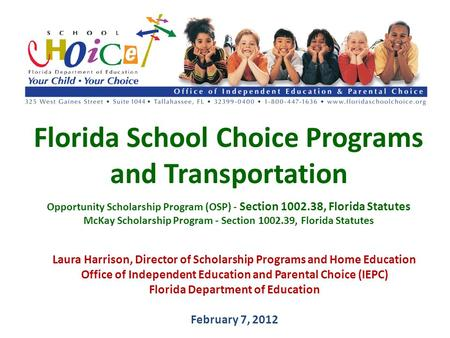 Florida School Choice Programs and Transportation Opportunity Scholarship Program (OSP) - Section 1002.38, Florida Statutes McKay Scholarship Program -