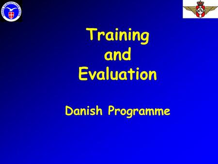 Training and Evaluation Danish Programme. Helge Hald 1970 – Glider student 1971 – ICAO Glider Pilot License 1972 – Instructor class 2 1975 – Instructor.