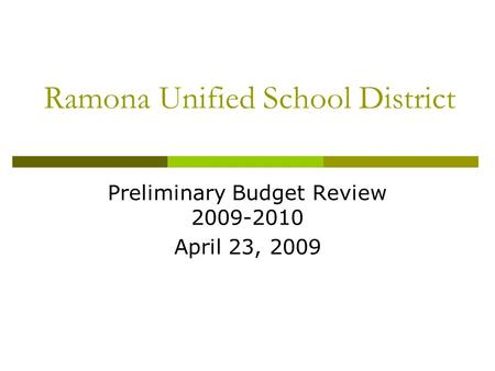 Ramona Unified School District Preliminary Budget Review 2009-2010 April 23, 2009.