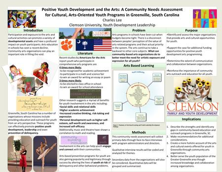 Positive Youth Development and the Arts: A Community Needs Assessment for Cultural, Arts-Oriented Youth Programs in Greenville, South Carolina Charles.