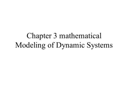 Chapter 3 mathematical Modeling of Dynamic Systems