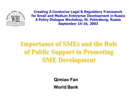 Presentation Outline Who are SMEs? Importance of SMEs