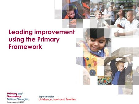 Leading improvement using the Primary Framework. Welcome.
