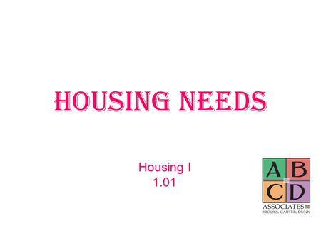 Housing Needs Housing I 1.01. Maslow's Hierarchy of Needs www.wikimedia.org.