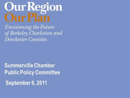 September 6, 2011 Summerville Chamber Public Policy Committee.