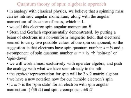 Quantum theory of spin: algebraic approach in analogy with classical physics, we believe that a spinning mass carries intrinsic angular momentum, along.