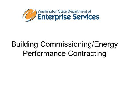 Building Commissioning/Energy Performance Contracting.
