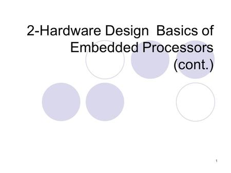 1 2-Hardware Design Basics of Embedded Processors (cont.)