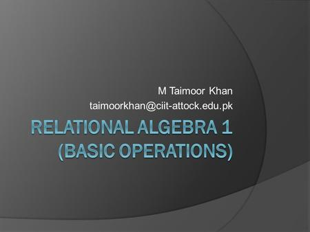 M Taimoor Khan Course Objectives 1) Basic Concepts 2) Tools 3) Database architecture and design 4) Flow of data (DFDs)