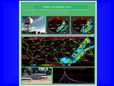 COMET HYDROMET 99-2. Enhancements to PPS Build 10 (Nov. 1998) –Terrain Following Hybrid Scan –Graphical Hybrid Scan –Adaptable parameters appended to.