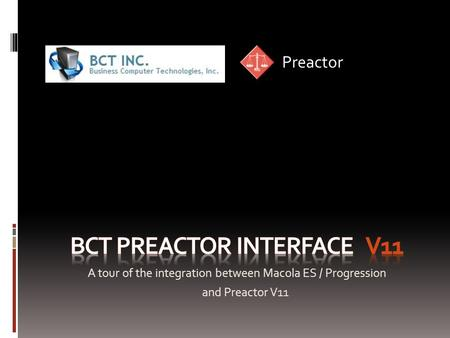 A tour of the integration between Macola ES / Progression and Preactor V11 Preactor.