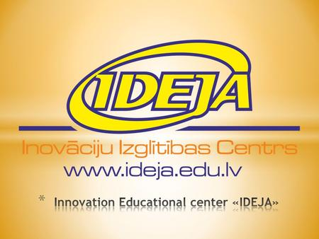 "* ""Ideja"" is an education center that offers different informal learning and professional development education programs in field of decorative applied."