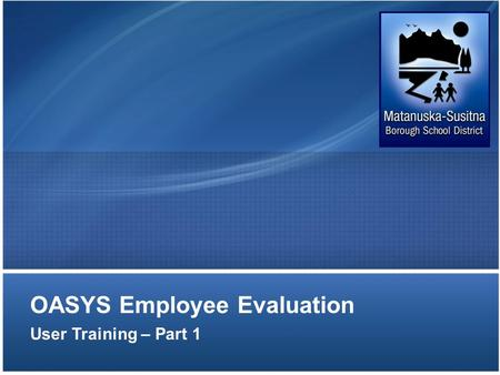 OASYS Employee Evaluation User Training – Part 1.