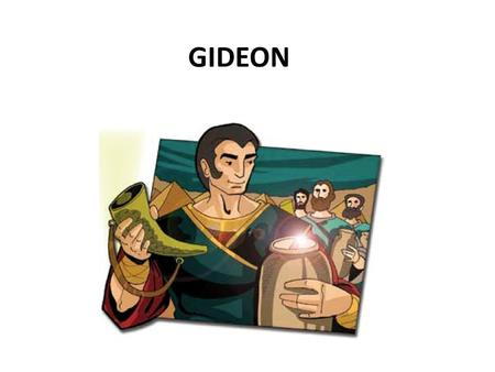 "GIDEON. A long time ago, God chose the people of Israel to be His people. ""God's chosen people"""