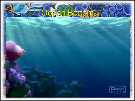 Ocean Bottom. The Water Planet Global ocean is consists of all the oceans on the Earth A sea is a smaller body of ocean water that may be surrounded by.