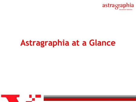 Astragraphia at a Glance. A Brief History 1993 Establish joint venture company with DIGITAL EQUIPMENT CORPORATION 1989 PT Astra Graphia, Tbk offered 20%