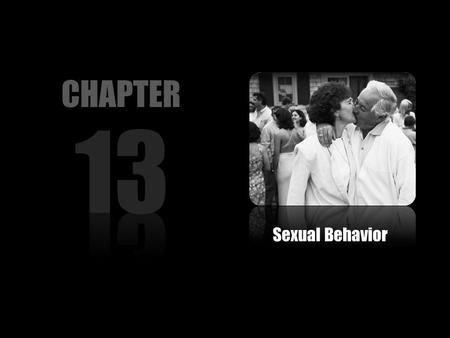 Sexual Behavior CHAPTER. Sexual Behavior and Response Sexual Behavior Sexual Dysfunctions Rape Biological Basis of Sex Preventing HIV/AIDS.