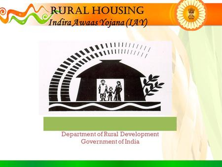 Department of Rural Development Government of India Rural Housing Indira Awaas Yojana (IAY)