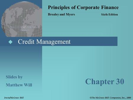  Credit Management Principles of Corporate Finance Brealey and Myers Sixth Edition Slides by Matthew Will Chapter 30 © The McGraw-Hill Companies, Inc.,