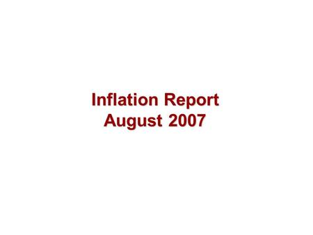 Inflation Report August 2007. Money and asset prices.