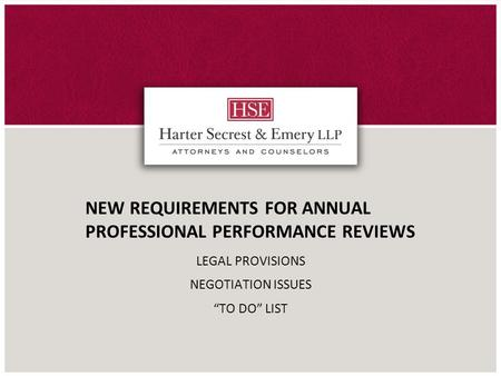 "NEW REQUIREMENTS FOR ANNUAL PROFESSIONAL PERFORMANCE REVIEWS LEGAL PROVISIONS NEGOTIATION ISSUES ""TO DO"" LIST."